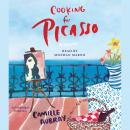 Cooking for Picasso: A Novel, Camille Aubray