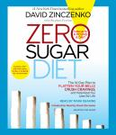 Zero Sugar Diet: The 14-Day Plan to Flatten Your Belly, Crush Cravings, and Help Keep You Lean for Life, Stephen Perrine, David Zinczenko