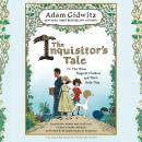 Inquisitor's Tale: Or, The Three Magical Children and Their Holy Dog, Adam Gidwitz