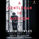 Gentleman in Moscow: A Novel, Amor Towles