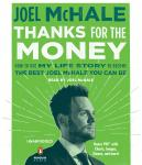 Thanks for the Money: How to Use My Life Story to Become the Best Joel McHale You Can Be, Joel McHale
