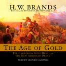 Age of Gold: The California Gold Rush and the New American Dream, H. W. Brands