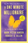 One Minute Millionaire: The Enlightened Way to Wealth, Robert G. Allen, Mark Victor Hansen