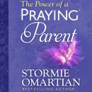 The Power of a Praying Parent Audiobook