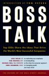 Boss Talk: Top CEO's Share the Ideas That Drive the World's Most Sucessful Companies Audiobook