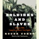 Soldiers and Slaves: American POWs Trapped by the Nazis' Final Gamble, Roger Cohen