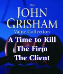 John Grisham Value Collection: A Time to Kill, The Firm, The Client Audiobook
