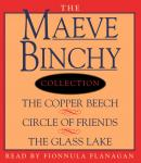 Maeve Binchy Value Collection: The Copper Beach, Circle of Friends, The Glass Lake Audiobook