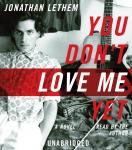 You Don't Love Me Yet: A Novel, Jonathan Lethem