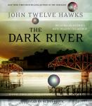 Dark River: Book Two of the Fourth Realm Trilogy, John Twelve Hawks