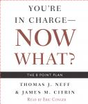 You're in Charge, Now What?: The 8 Point Plan Audiobook