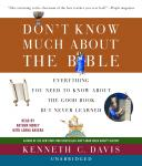 Don't Know Much about the Bible: Everything You Need to Know About the Good Book but Never Learned Audiobook
