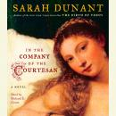 In the Company of the Courtesan: A Novel, Sarah Dunant