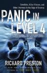 Panic in Level 4: Cannibals, Killer Viruses, and Other Journeys to the Edge of Science, Richard Preston