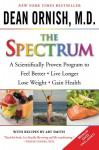Spectrum: A Scientifically Proven Program to Feel Better, Live Longer, Lose Weight, and Gain Health, Dean Ornish, M.D.