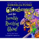 Ghosthunters and the Incredibly Revolting Ghost, Cornelia Funke