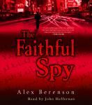 Faithful Spy: A Novel, Alex Berenson