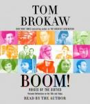 Boom!: Voices of the Sixties Personal Reflections on the '60s and Today, Tom Brokaw