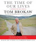 Time of Our Lives: A conversation about America, Tom Brokaw