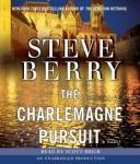 Charlemagne Pursuit: A Novel, Steve Berry