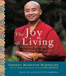 Joy of Living: Unlocking the Secret and Science of Happiness, Yongey Mingyur Rinpoche, Eric Swanson
