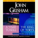 A Time to Kill / The King of Torts Audiobook