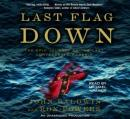 Last Flag Down: The Epic Journey of the Last Confederate Warship, Ron Powers, John Baldwin