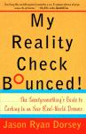 My Reality Check Bounced!: The Gen-Y Guide to Cashing In On Your Real-World Dreams, Jason Ryan Dorsey