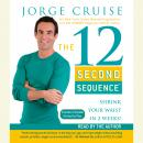 12 Second Sequence: Get Fit in 20 Minutes Twice a Week!, Jorge Cruise