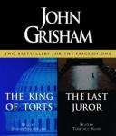 The King of Torts / The Last Juror, John Grisham