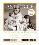 Called Out of Darkness: A Spiritual Confession, Anne Rice