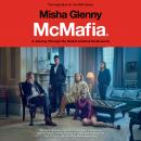 McMafia: A Journey Through the Global Criminal Underworld, Misha Glenny