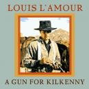 Gun for Kilkenny, Louis L'amour