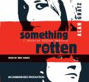 Something Rotten, Alan Gratz