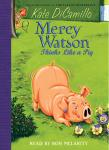 Mercy Watson #5: Mercy Watson Thinks Like a Pig, Kate DiCamillo
