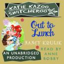 Katie Kazoo, Switcheroo #2: Out to Lunch Audiobook