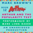 Arthur and the Popularity Test: A Marc Brown Arthur Chapter Book #12, Marc Brown