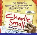 Charlie Small 1:  Gorilla City, Charlie Small