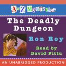 to Z Mysteries: The Deadly Dungeon, Ron Roy