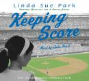 Keeping Score, Linda Sue Park