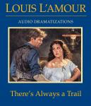There's Always a Trail, Louis L'amour
