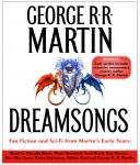 Dreamsongs: Unabridged Selections, George R. R. Martin