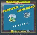 Chet Gecko, Private Eye: Book 4 - Farewell, My Lunchbag, Bruce Hale