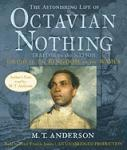 Astonishing Life of Octavian Nothing, Traitor to the Nation, Volume 2: The Kingdom on the Waves, M.T. Anderson