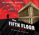 Fifth Floor: A Michael Kelley Novel, Michael Harvey