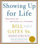 Showing Up for Life: Thoughts on the Gifts of a Lifetime, Sr. Bill Gates, Mary Ann Mackin