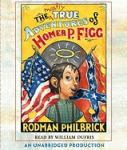 Mostly True Adventures of Homer P. Figg, Rodman Philbrick