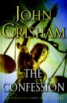 Confession: A Novel, John Grisham