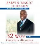 32 Ways to Be a Champion in Business, Earvin 'magic' Johnson
