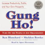 Gung Ho!: Turn On the People in Any Organization, Sheldon Bowles, Ken Blanchard